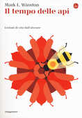 Libro Il tempo delle api. Lezioni di vita dall'alveare Mark L. Winston