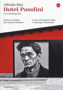 Hotel Pasolini. Un'autobiografia. Dietro le quinte del cinema italiano - Alfredo Bini - copertina