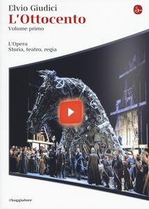 L' opera. Storia, teatro, regia. Vol. 1: Ottocento, L'. - Elvio Giudici - copertina