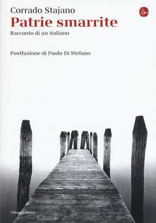 Patrie smarrite. Racconto di un italiano - Corrado Stajano - copertina