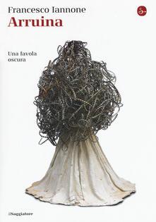 Arruina. Una favola oscura - Francesco Iannone - copertina