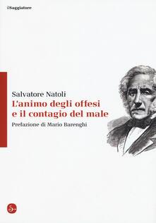 L' animo degli offesi e il contagio del male - Salvatore Natoli - copertina
