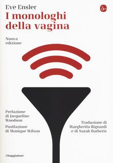 I monologhi della vagina. Nuova ediz. - Eve Ensler - copertina