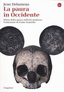 La paura in Occidente. Storia della paura nell'età moderna - Jean Delumeau - copertina