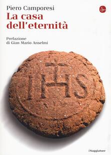 La casa dell'eternità - Piero Camporesi - copertina
