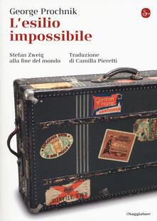 L' esilio impossibile. Stefan Zweig alla fine del mondo - George Prochnik - copertina