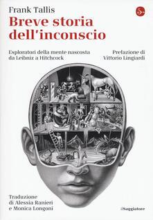 Ristorantezintonio.it Breve storia dell'inconscio. Esploratori della mente nascosta da Leibniz a Hitchcock Image