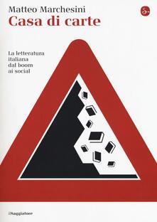 Ilmeglio-delweb.it Casa di carte. La letteratura italiana dal boom ai social Image