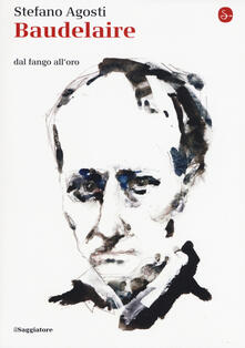 Baudelaire. Dal fango all'oro