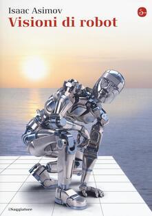 Visioni di robot - Isaac Asimov - copertina