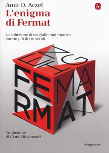 L enigma di Fermat. La soluzione di un giallo matematico durato più di tre secoli.pdf