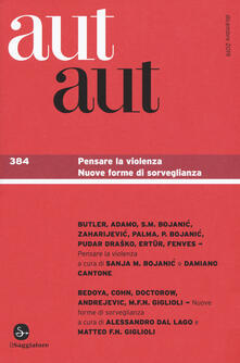 Criticalwinenotav.it Aut aut. Vol. 384: Pensare la violenza. Nuove forme di sorveglianza. Image