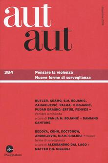 Camfeed.it Aut aut. Vol. 384: Pensare la violenza. Nuove forme di sorveglianza. Image