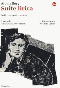 Libro Suite lirica. Scritti musicali e letterari Alban Berg