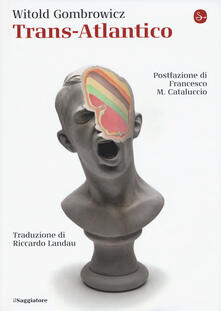 Trans-Atlantico - Witold Gombrowicz - copertina