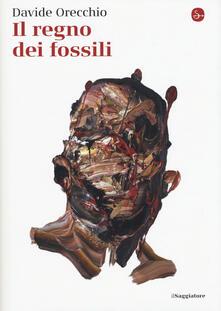 Il regno dei fossili - Davide Orecchio - copertina