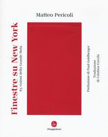 Finestre su New York. 63 visioni della Grande Mela - Matteo Pericoli - copertina