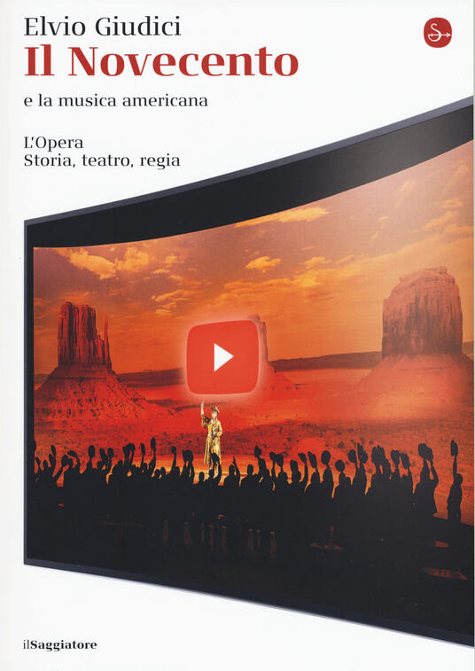 L' opera. Storia, teatro, regia. Vol. 5: Novecento e la musica americana, Il. - Elvio Giudici - copertina