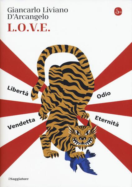 L.o.v.e. Libertà. Odio. Vendetta. Eternità - Giancarlo Liviano D'Arcangelo - copertina