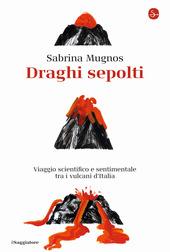 Copertina  Draghi sepolti : viaggio scientifico e sentimentale tra i vulcani d'Italia