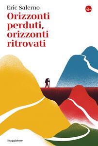 Libro Orizzonti perduti, orizzonti ritrovati Eric Salerno