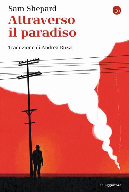 Attraverso il paradiso - Sam Shepard - copertina
