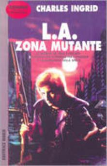 Listadelpopolo.it L.A.: zona mutante Image