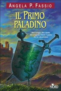Libro Il primo paladino Angela P. Fassio