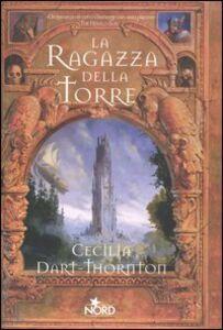 Libro La ragazza della torre Cecilia Dart-Thornton