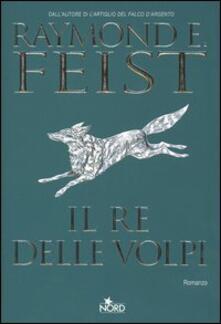Il re delle volpi - Raymond E. Feist - copertina