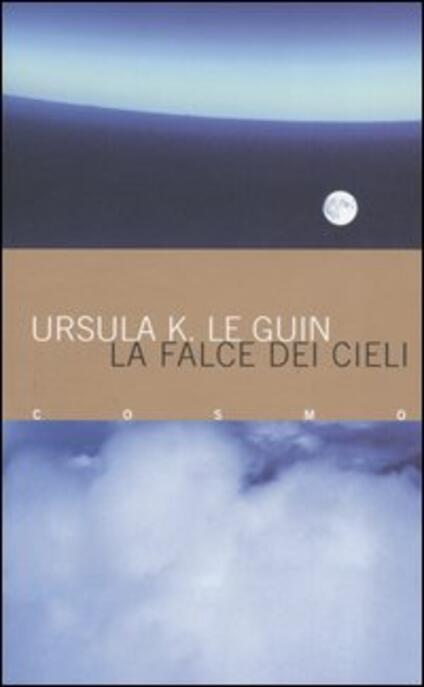 La falce dei cieli - Ursula K. Le Guin - copertina