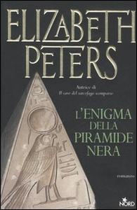 Libro L' enigma della piramide nera Elizabeth Peters