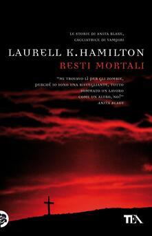 Resti mortali - Laurell K. Hamilton - copertina