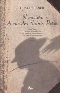 Foto Cover di Il mistero di rue des Saints-Pères, Libro di Claude Izner, edito da Nord