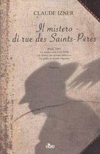 Libro Il mistero di rue des Saints-Pères Claude Izner