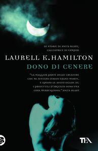 Libro Dono di cenere Laurell K. Hamilton