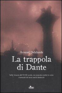 Foto Cover di La trappola di Dante, Libro di Arnaud Delalande, edito da Nord