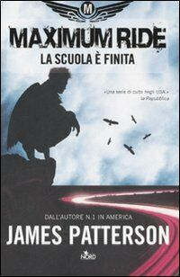 La scuola è finita. Maximum Ride
