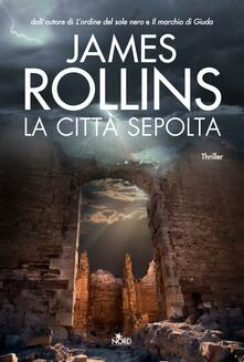 La città sepolta - James Rollins - copertina