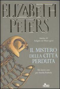 Foto Cover di Il mistero della città perduta, Libro di Elizabeth Peters, edito da Nord