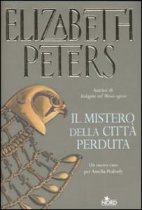 Libro Il mistero della città perduta Elizabeth Peters