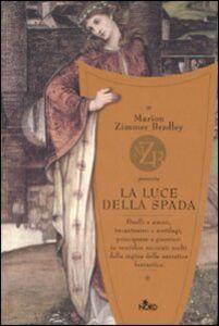 Foto Cover di La luce della spada, Libro di  edito da Nord