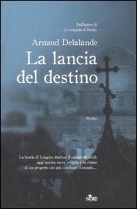 Libro La lancia del destino Arnaud Delalande