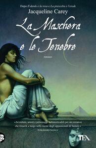 Libro La maschera e le tenebre Jacqueline Carey