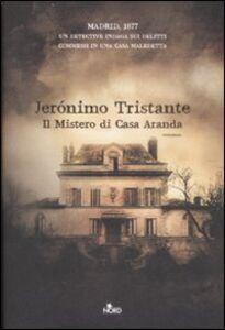Libro Il mistero di Casa Aranda Jerónimo Tristante