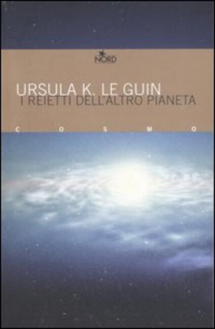 I reietti dell'altro pianeta - Ursula K. Le Guin - copertina
