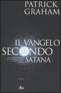 Libro Il vangelo secondo Satana Patrick Graham