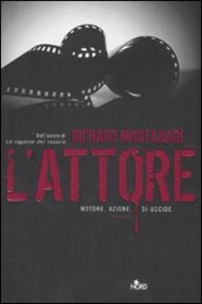 L' attore - Richard Montanari - copertina