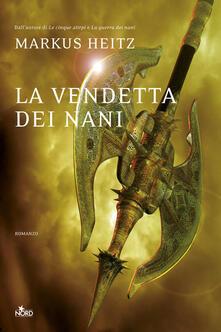 La vendetta dei nani - Markus Heitz - copertina