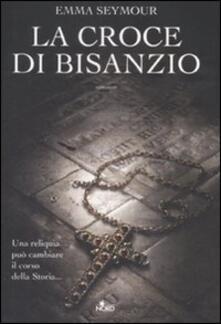 La croce di Bisanzio - Emma Seymour - copertina